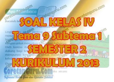 Soal Tematik Kelas 4 Tema 9 Subtema 1 Kurikulum 2013 Dan Kunci Jawaban
