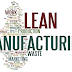 Lean manufacturing: effectiveness by reduction of waste