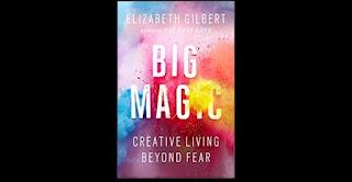 big magic by Elizabeth Gilbert.