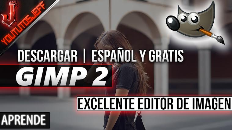 Como descargar GIMP en español ULTIMA VERSION 2017 | Excelente editor de imagenes
