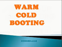 Warm Booting dan Cold Booting