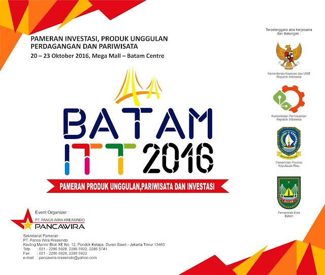 BATAM ITT EXPO Pameran Investasi, Produk Unggulan Perdagangan dan Pariwisata