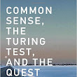 Common Sense, The Turing Test and the Quest for Real AI - Hector Levesque *****