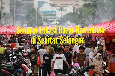 Senarai Lokasi Bazar Ramadhan di Sekitar Selangor