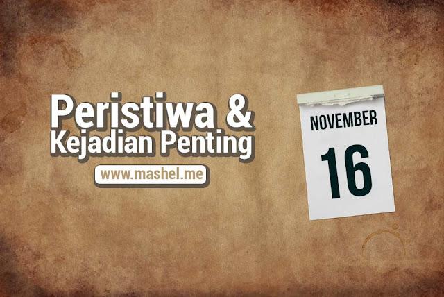 Peristiwa dan Kejadian Penting Tanggal 16 November