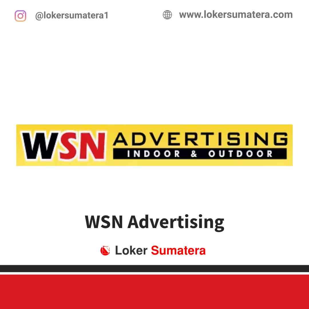 Lowongan Kerja Pekanbaru, WSN Advertising Juni 2021