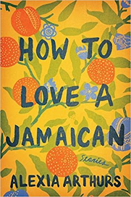How to Love a Jamaican, Alexia Arthurs, InToriLex
