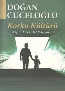 Doğan Cüceloğlu - Korku Kültürü