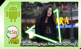 Cara edit foto glow efek segitiga picsay