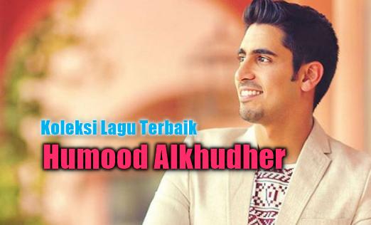 Kumpulan Lagu Humood Alkhudher Mp3 Terbaru dan Terlengkap Full Album Rar