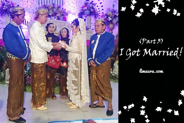 (Part 3) - I Got Married!