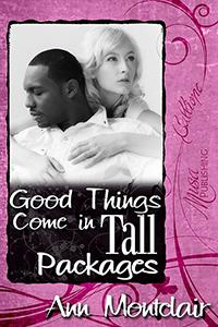 Good Things Come in Tall Packages by Ann Montclair