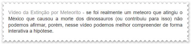 http://dinossauros-wwwdinossaurosecia.blogspot.com.br/2008/11/vdeo-da-extino-dos-dinossauros.html