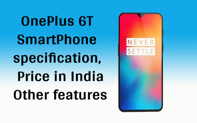 OnePlus 6T SmartPhone specification