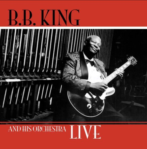 In a Blue Mood: B.B. King and His Orchestra Live