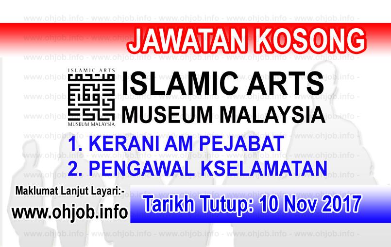 Jawatan Kerja Kosong Muzium Kesenian Islam Malaysia logo www.ohjob.info november 2017
