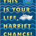 LITERALLY THE BEST REVIEWS: This Is Your Life, Harriet Chance