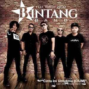 Bintang Band - Cinta Ini Untukmu (CIUM) (Feat. Rendy Zigaz)