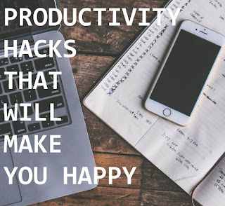productivity hacks that will make you happy