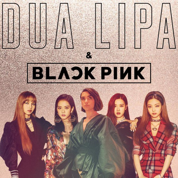 Kiss And Make Up: [Single] Dua Lipa Feat. Blackpink