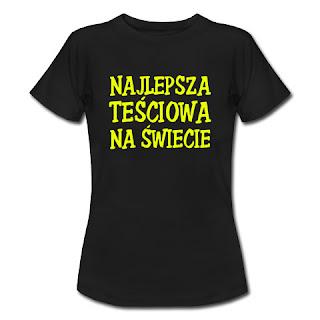 Koszulka Najlepsza teściowa na świecie