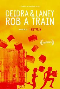 Deidra & Laney Rob a Train Poster