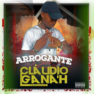 Cláudio Gana'h - Arrogante