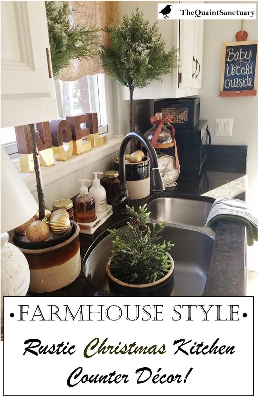 The Quaint Sanctuary: { Rustic Farmhouse Style Christmas ... on Modern:egvna1Wjfco= Kitchen Counter Decor  id=44330