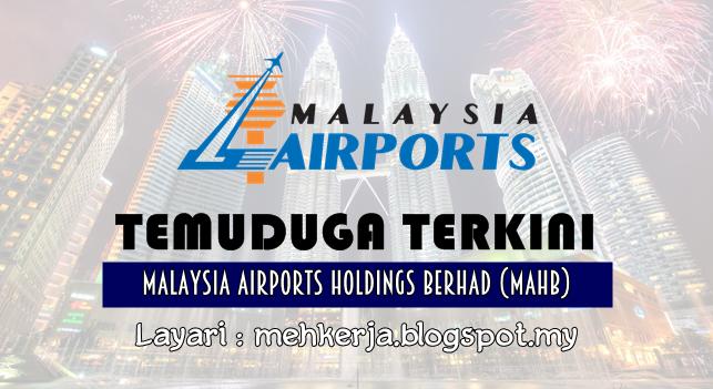 Temuduga Terbuka Terkini 2016 di Malaysia Airports Holdings Berhad