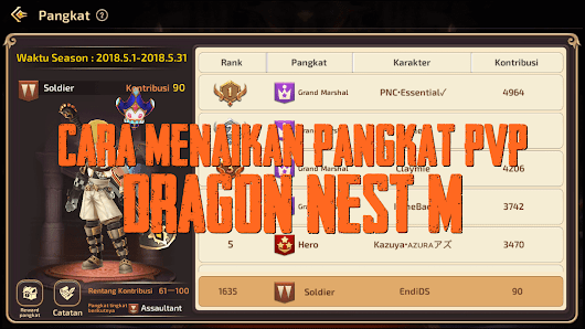 Cara Menaikan Pangkat PVP Dragon Nest M (Mobile) | Game Terbaik Android