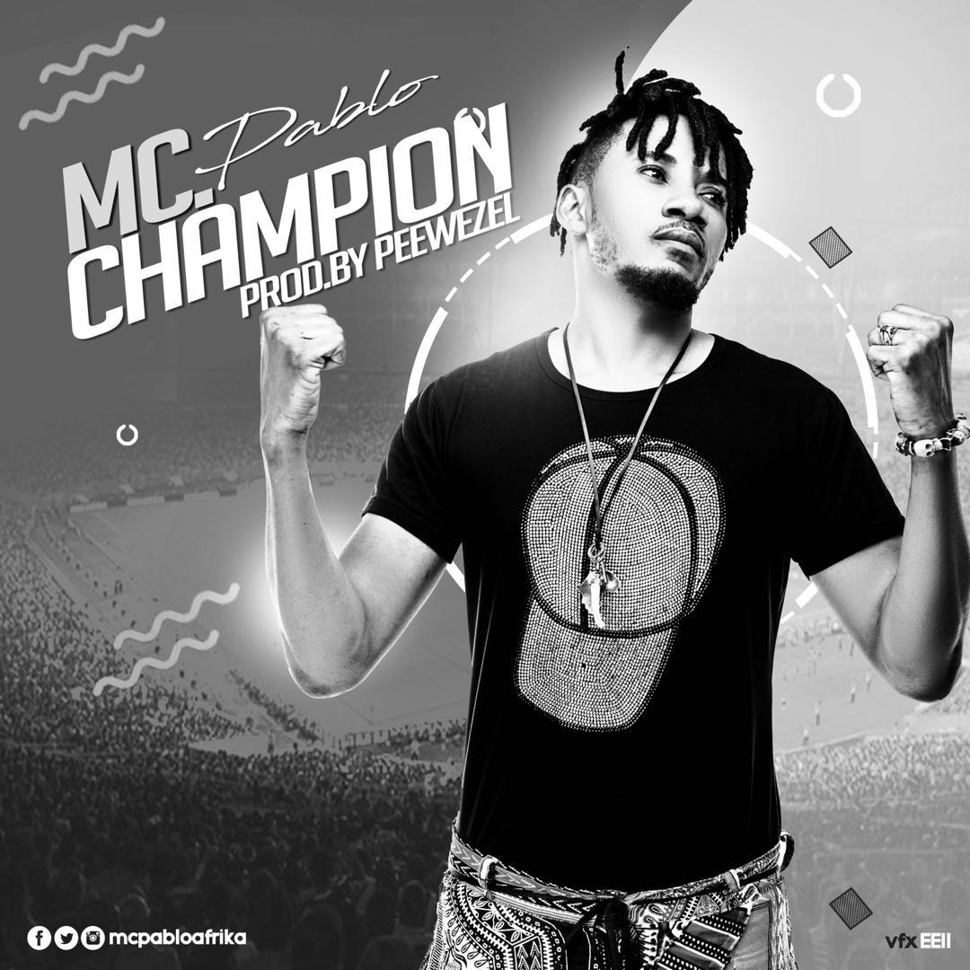 MC Pablo - Champion (Prod by Peewezel) - Bangs Entertainment