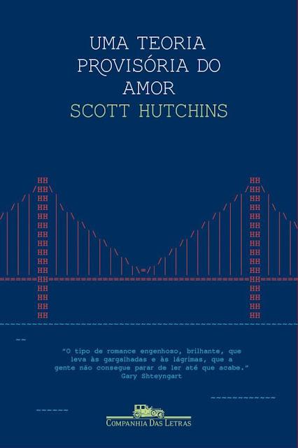 Uma teoria provisória do amor - Scott Hutchins