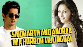 #Siddharth And #Andrea In A Horror Trilingual