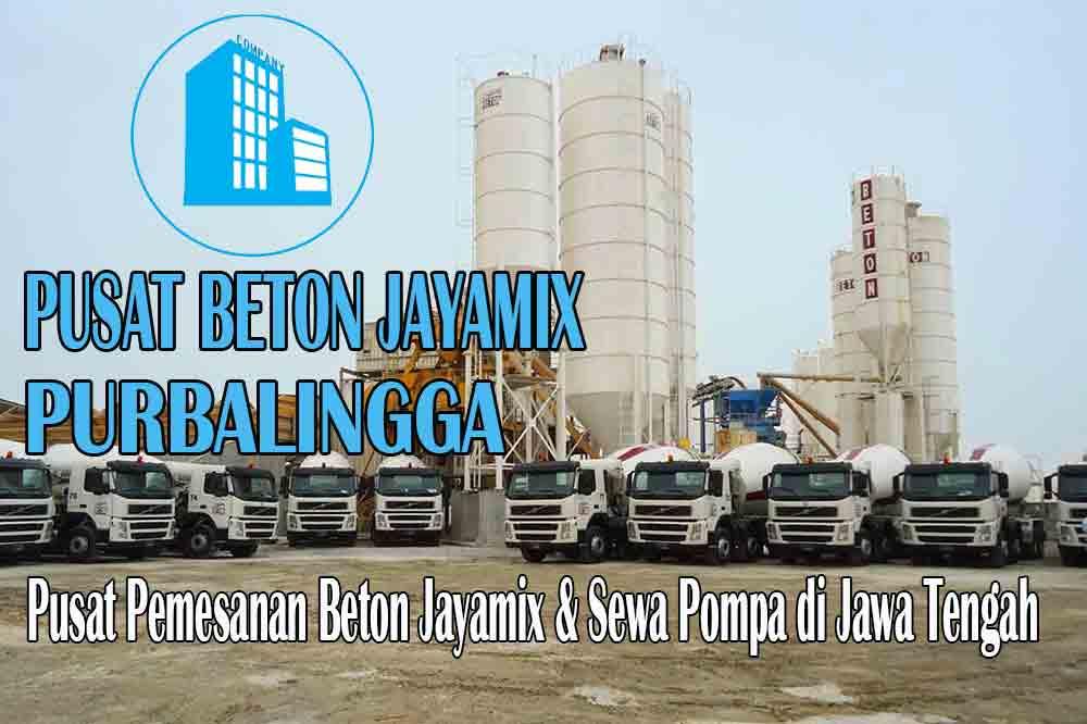 HARGA BETON JAYAMIX PURBALINGGA JAWA TENGAH PER M3 TERBARU 2020