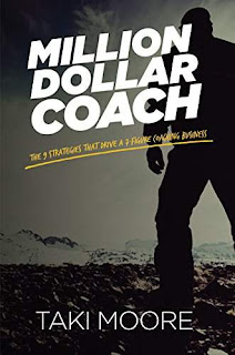 Million Dollar Coach: The 9 Strategies That Drive A 7-Figure Coaching Business - Business by Taki Moore