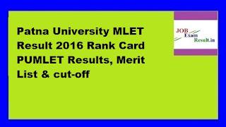 Patna University MLET Result 2016 Rank Card PUMLET Results, Merit List & cut-off