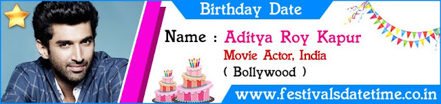 Aditya Roy Kapur Birthday Date