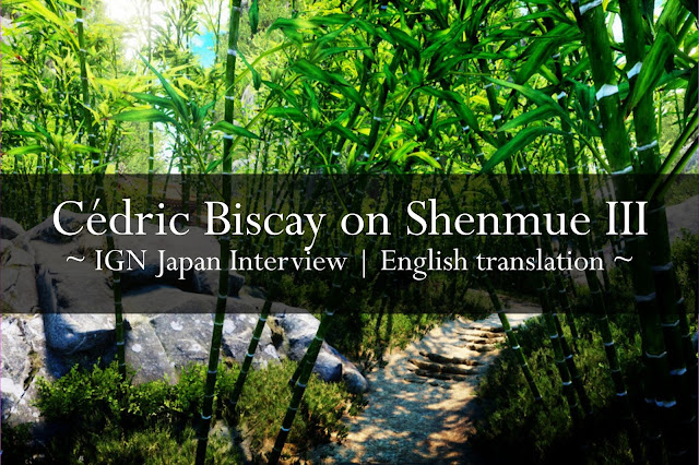 Cédric Biscay on Shenmue III | IGN Japan Interview