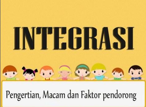Integrasi Adalah? Berikut Arti Integrasi Nasional dan Sosial