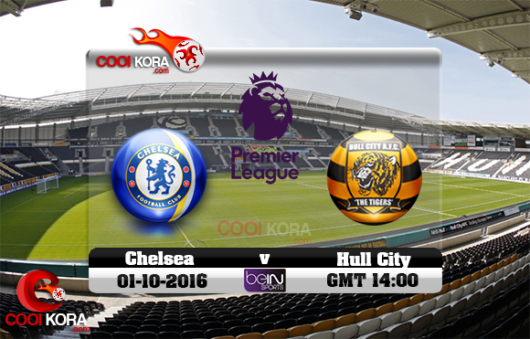 مشاهدة مباراة هال سيتي وتشيلسي اليوم 1-10-2016 في الدوري الإنجليزي