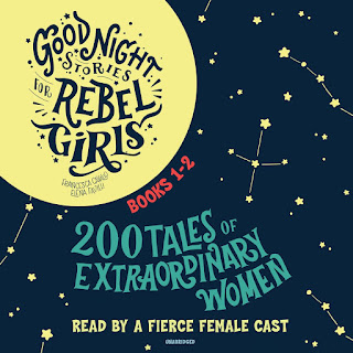 Review of Good Night Stories for Rebel Girls, Books 1–2, edited by Fancesca Cavallo and Elena Favilli