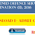 DOWNLOAD ADMIT CARD OF COMBINED DEFENCE SERVICES ( CDS ) EXAMINATION (II), 2016