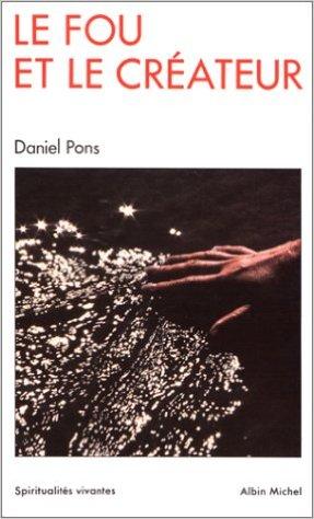 Le Fou et le Créateur de Daniel Pons sur Amazon | artpreneure-20