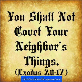 You shall not covet your neighbor's things Exodus 20:17