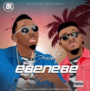 Download Audio | Bracket - Ebenebe