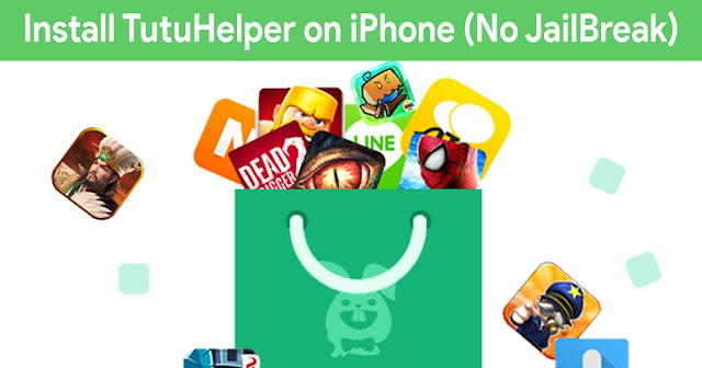 How to Install Tutu Helper on any IOS Device Without Jailbreak