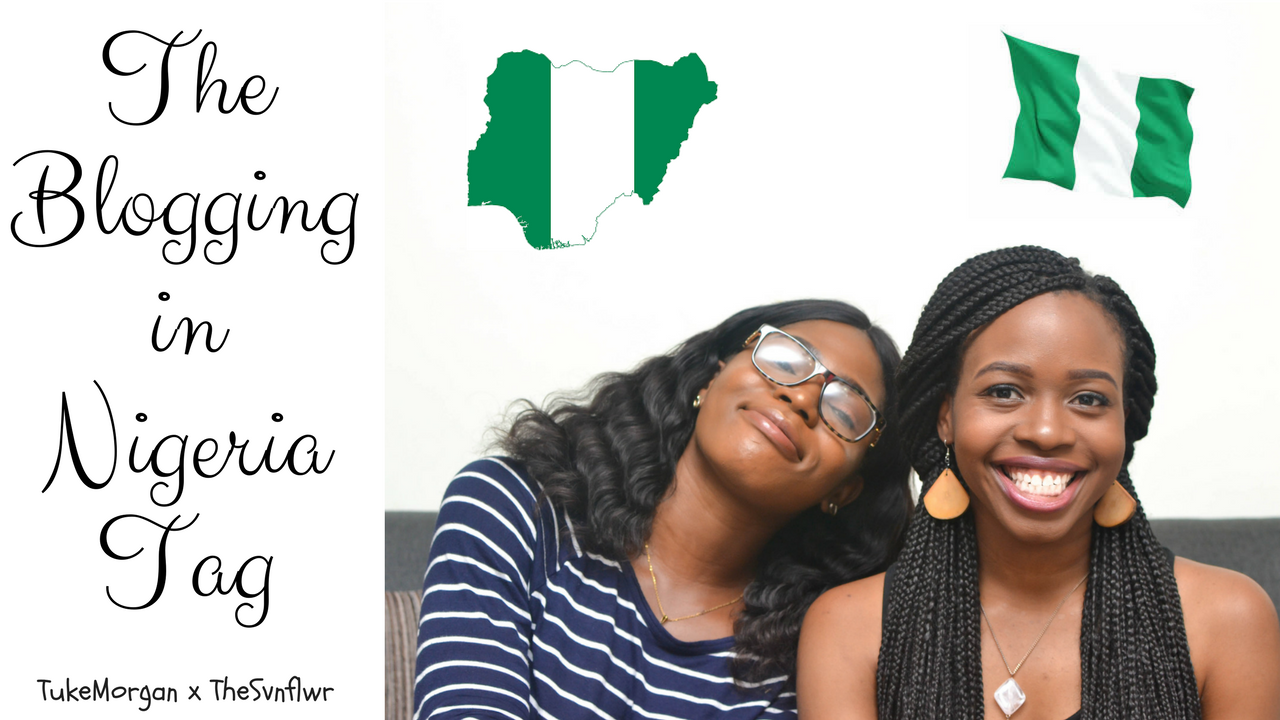 Blogging in Nigeria Tag  Tuke Morgan and Svnflwr