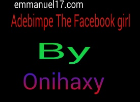[Story] Adebimpe The Facebook girl 3 Episode 27