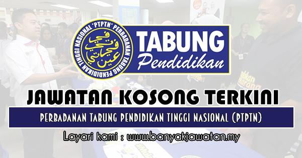 Jawatan Kosong 2019 di Perbadanan Tabung Pendidikan Tinggi Nasional (PTPTN)
