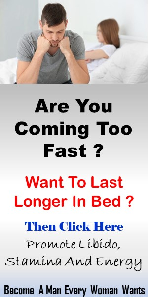 Do You Want To Last Longer In bed ? Here Is What You Need